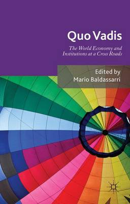 Quo Vadis: World Economy and Institutions at a Crossroads (Hardback)