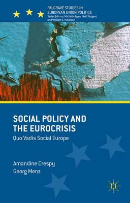 Social Policy and the Eurocrisis: Quo Vadis Social Europe - Palgrave Studies in European Union Politics (Hardback)