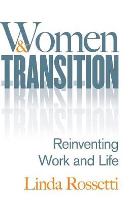 Women and Transition: Reinventing Work and Life (Hardback)