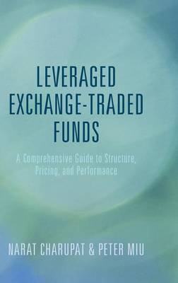 Leveraged Exchange-Traded Funds: A Comprehensive Guide to Structure, Pricing, and Performance (Hardback)