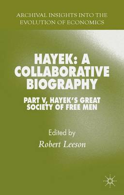 Hayek: A Collaborative Biography: Hayek: A Collaborative Biography Part V - Archival Insights into the Evolution of Economics (Hardback)