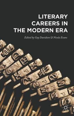 Literary Careers in the Modern Era (Hardback)