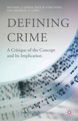 Defining Crime: A Critique of the Concept and Its Implication (Hardback)