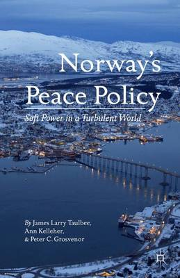 Norway's Peace Policy: Soft Power in a Turbulent World (Hardback)