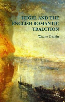 Hegel and the English Romantic Tradition (Hardback)
