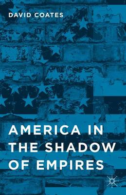 America in the Shadow of Empires (Hardback)