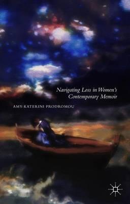 Navigating Loss in Women's Contemporary Memoir (Hardback)