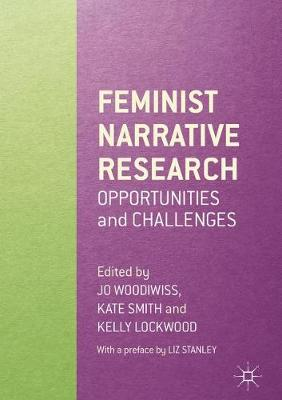 Feminist Narrative Research: Opportunities and Challenges (Hardback)