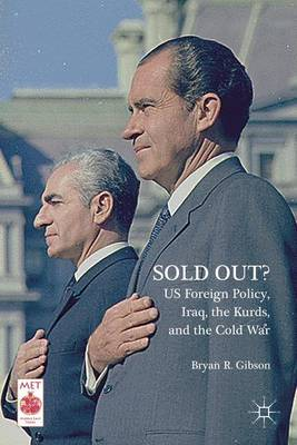 Sold Out? US Foreign Policy, Iraq, the Kurds, and the Cold War - Middle East Today (Hardback)