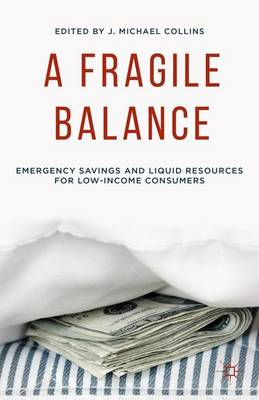A Fragile Balance: Emergency Savings and Liquid Resources for Low-Income Consumers (Hardback)
