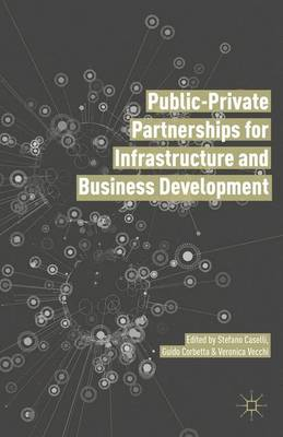 Public Private Partnerships for Infrastructure and Business Development: Principles, Practices, and Perspectives (Hardback)