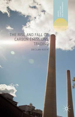 The Rise and Fall of Carbon Emissions Trading - Energy, Climate and the Environment (Hardback)