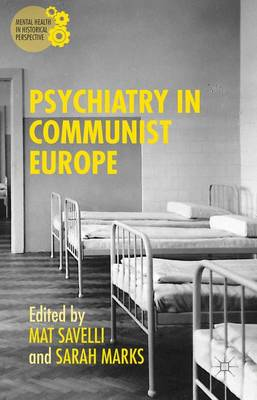 Psychiatry in Communist Europe - Mental Health in Historical Perspective (Hardback)