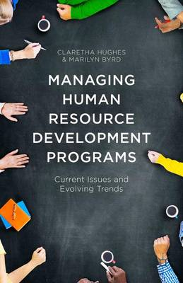Managing Human Resource Development Programs: Current Issues and Evolving Trends (Hardback)