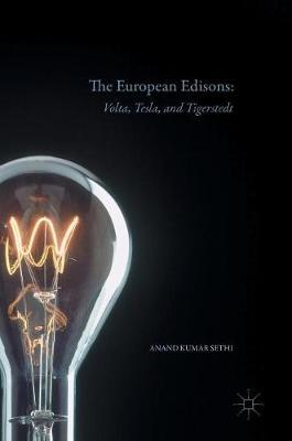 The European Edisons: Volta, Tesla, and Tigerstedt (Hardback)