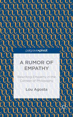 A Rumor of Empathy: Rewriting Empathy in the Context of Philosophy (Hardback)