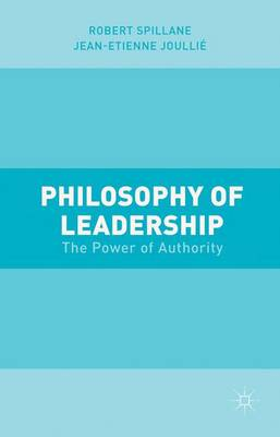 Philosophy of Leadership: The Power of Authority (Hardback)