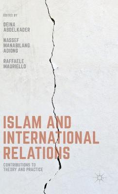 Islam and International Relations: Contributions to Theory and Practice (Hardback)