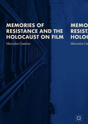 Memories of Resistance and the Holocaust on Film (Hardback)