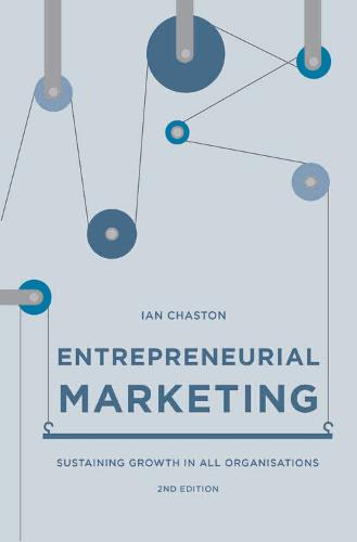 Entrepreneurial Marketing: Sustaining Growth in All Organisations (Paperback)