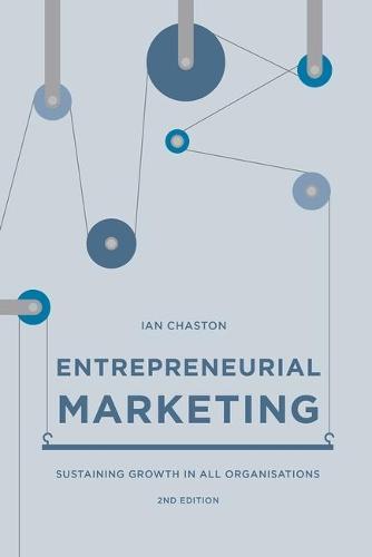 Entrepreneurial Marketing: Sustaining Growth in All Organisations (Hardback)