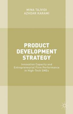 Product Development Strategy: Innovation Capacity and Entrepreneurial Firm Performance in High-Tech SMEs (Hardback)