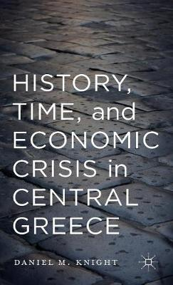 History, Time, and Economic Crisis in Central Greece (Hardback)