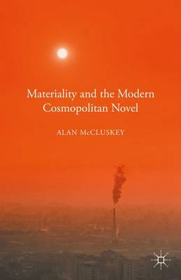 Materiality and the Modern Cosmopolitan Novel (Hardback)