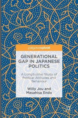 Generational Gap in Japanese Politics: A Longitudinal Study of Political Attitudes and Behaviour (Hardback)