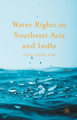 Water Rights in Southeast Asia and India (Hardback)