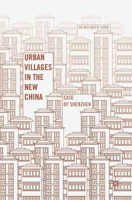 Urban Villages in the New China: Case of Shenzhen (Hardback)