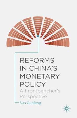Reforms in China's Monetary Policy: A Frontbencher's Perspective (Hardback)
