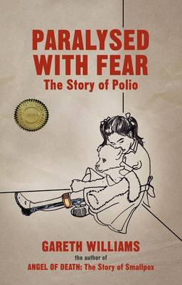 Paralysed with Fear: The Story of Polio (Paperback)