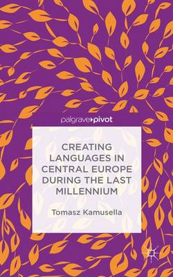 Creating Languages in Central Europe During the Last Millennium (Hardback)