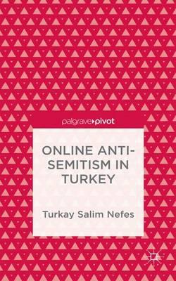 Online Anti-Semitism in Turkey (Hardback)