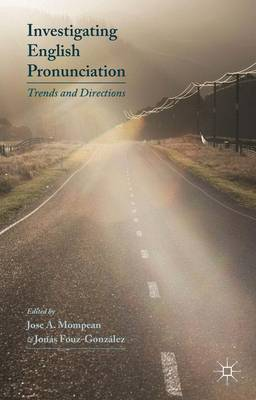 Investigating English Pronunciation: Trends and Directions (Hardback)