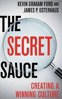 The Secret Sauce: Creating a Winning Culture (Hardback)