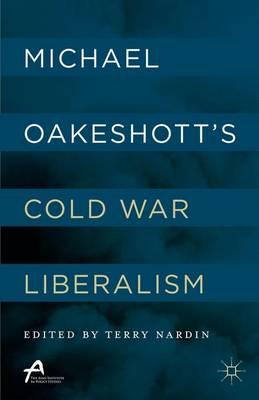 Michael Oakeshott's Cold War Liberalism (Hardback)