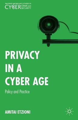Privacy in a Cyber Age: Policy and Practice - Palgrave Studies in Cybercrime and Cybersecurity (Hardback)