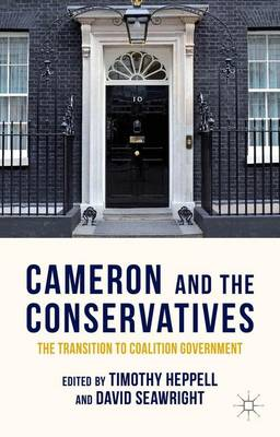 Cameron and the Conservatives: The Transition to Coalition Government (Paperback)