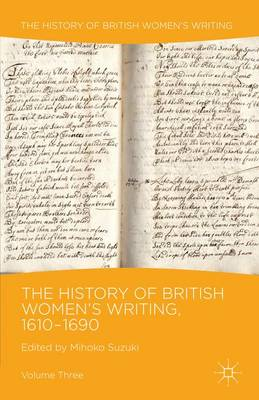 The History of British Women's Writing, 1610-1690: Volume Three - History of British Women's Writing (Paperback)