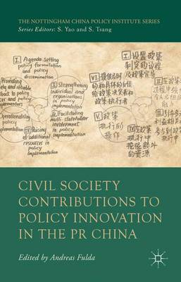 Civil Society Contributions to Policy Innovation in the PR China: Environment, Social Development and International Cooperation - The Nottingham China Policy Institute Series (Hardback)