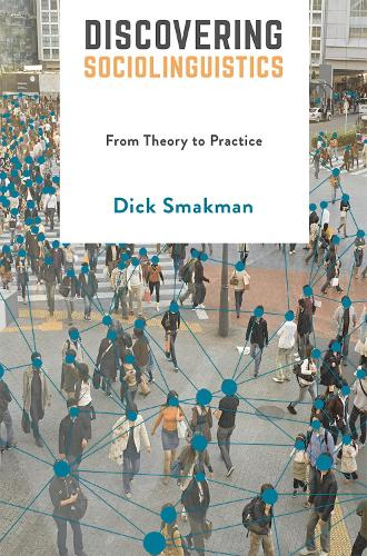 Discovering Sociolinguistics: From Theory to Practice (Paperback)