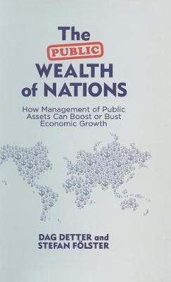 The Public Wealth of Nations: How Management of Public Assets Can Boost or Bust Economic Growth (Hardback)