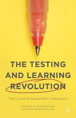 The Testing and Learning Revolution: The Future of Assessment in Education (Hardback)