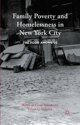 Family Poverty and Homelessness in New York City: The Poor Among Us (Hardback)