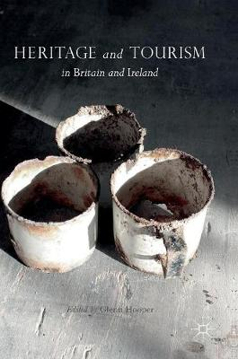 Heritage and Tourism in Britain and Ireland (Hardback)