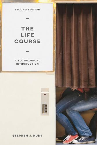 The Life Course: A Sociological Introduction (Hardback)