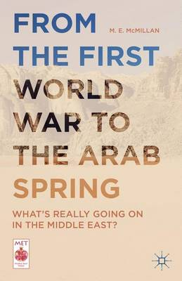 From the First World War to the Arab Spring: What's Really Going On in the Middle East? - Middle East Today (Hardback)