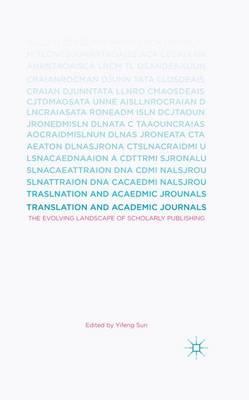 Translation and Academic Journals: The Evolving Landscape of Scholarly Publishing (Hardback)
